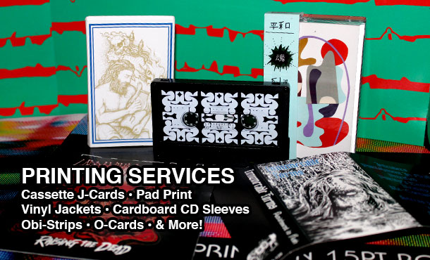 Printing services for cassette, CD, vinyl, and more.